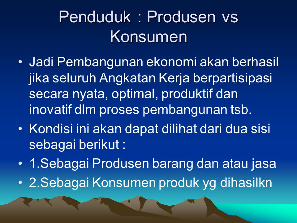 Penduduk : Produsen vs Konsumen
