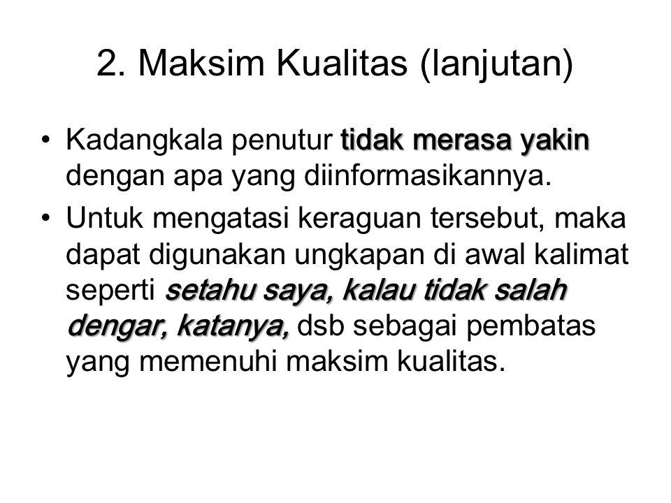2. Maksim Kualitas (lanjutan)