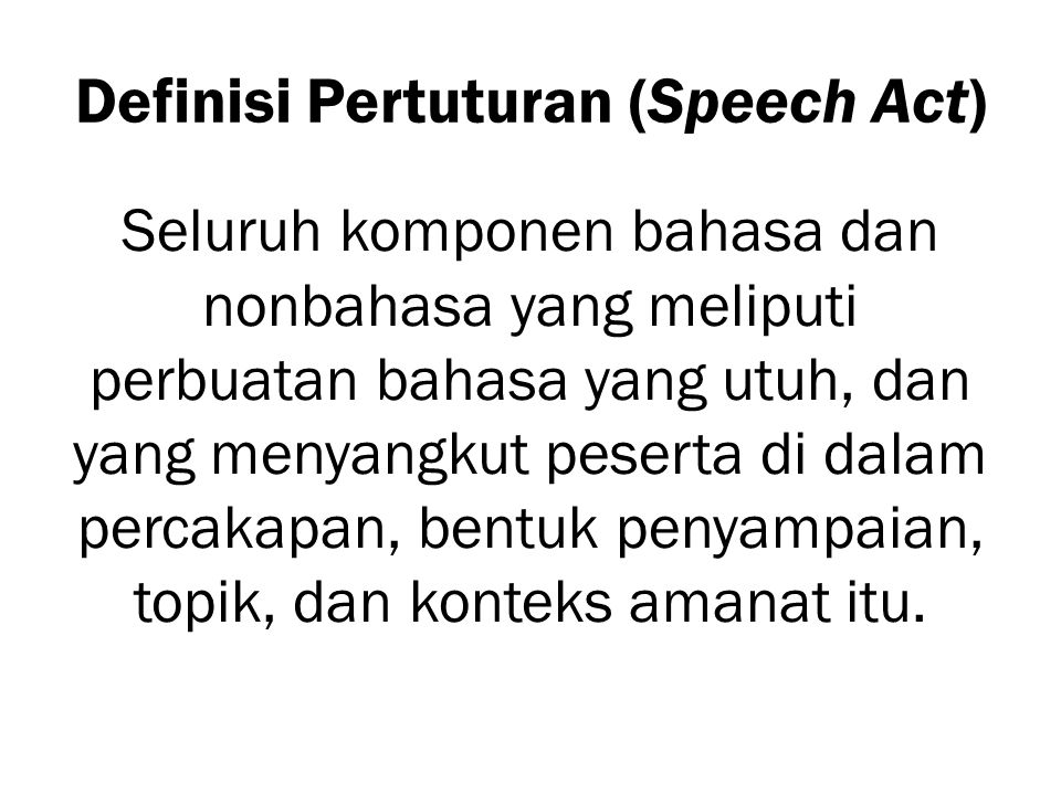 Definisi Pertuturan (Speech Act)