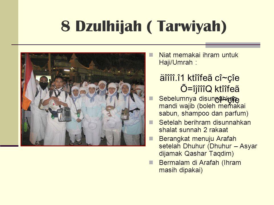 8 Dzulhijah ( Tarwiyah) äîîîî.î1 ktîîfeã cî~çîe