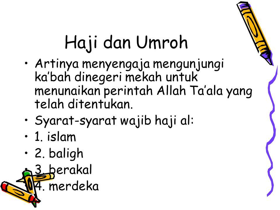 Haji dan Umroh Artinya menyengaja mengunjungi ka'bah dinegeri mekah untuk menunaikan perintah Allah Ta'ala yang telah ditentukan.