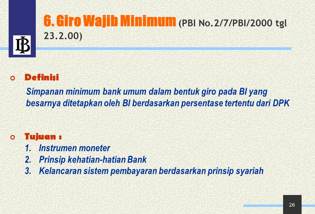6. Giro Wajib Minimum (PBI No.2/7/PBI/2000 tgl 23.2.00)