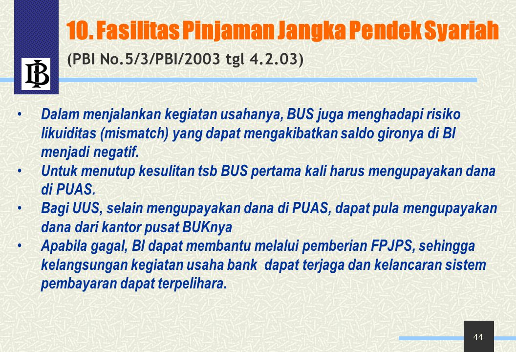10. Fasilitas Pinjaman Jangka Pendek Syariah (PBI No