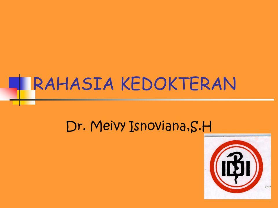 RAHASIA KEDOKTERAN Dr. Meivy Isnoviana,S.H