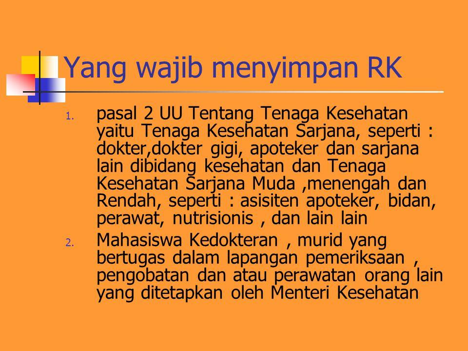 Yang wajib menyimpan RK