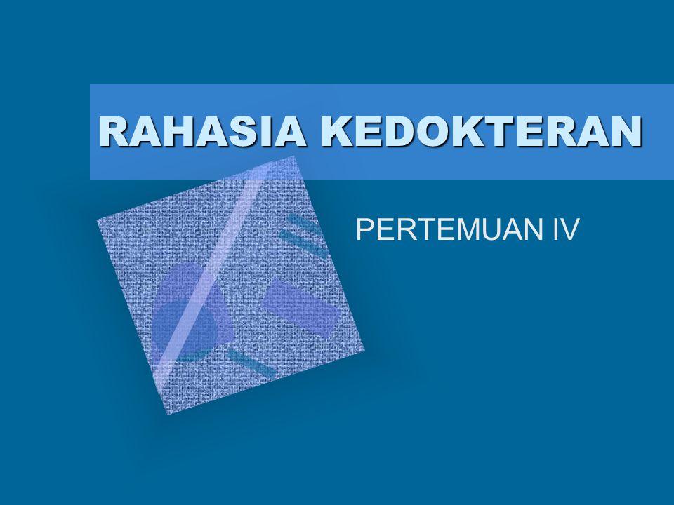 RAHASIA KEDOKTERAN PERTEMUAN IV