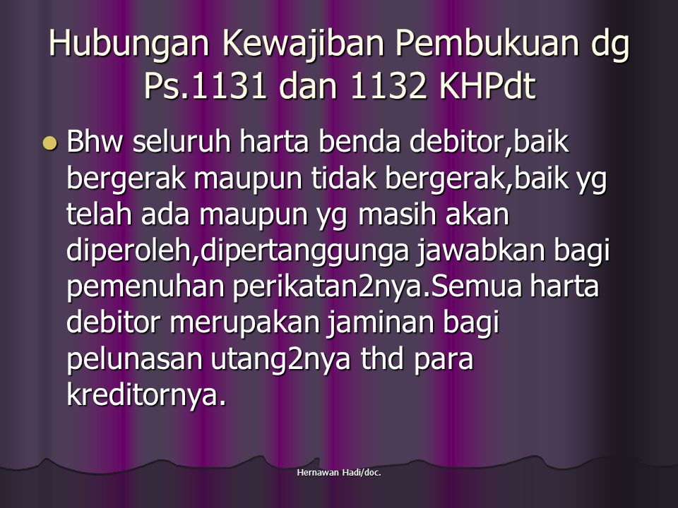 Hubungan Kewajiban Pembukuan dg Ps.1131 dan 1132 KHPdt