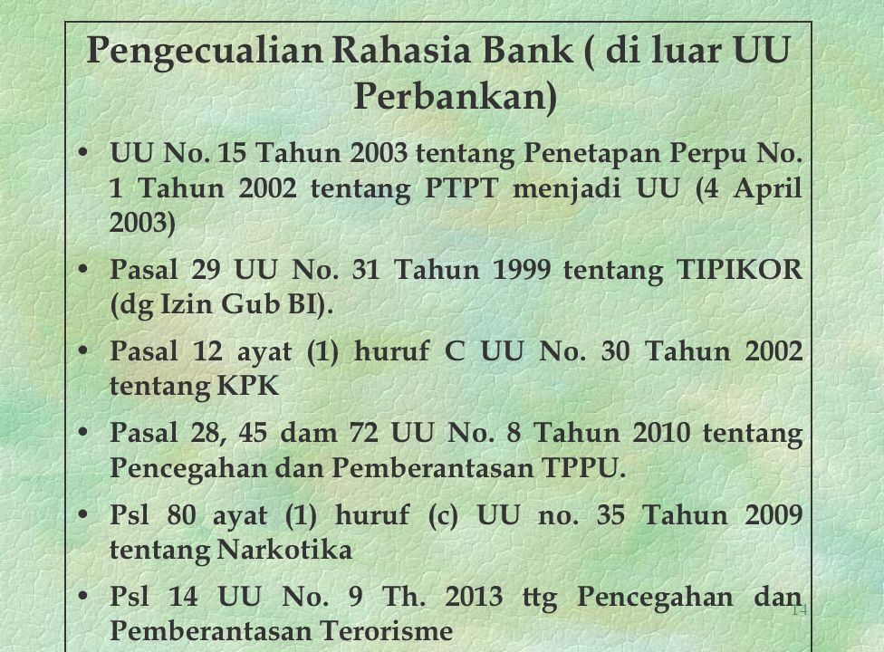 Pengecualian Rahasia Bank ( di luar UU Perbankan)