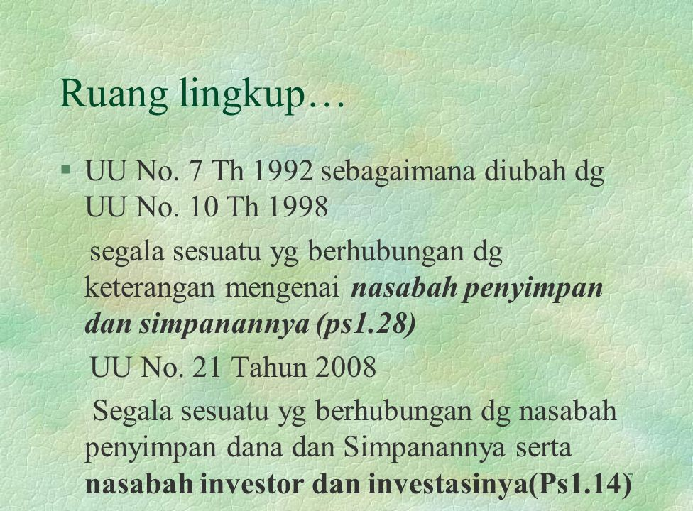 Ruang lingkup… UU No. 7 Th 1992 sebagaimana diubah dg UU No. 10 Th 1998.