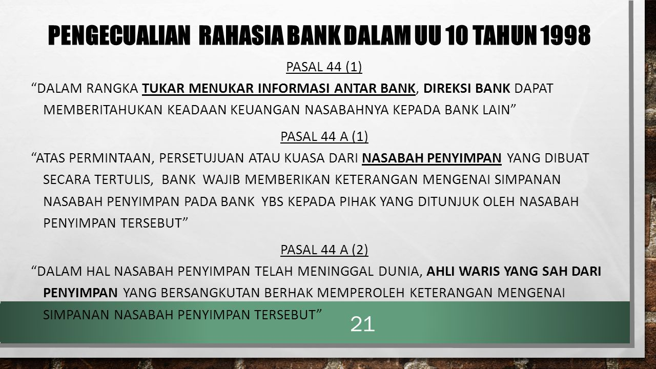 PENGECUALIAN RAHASIA BANK DALAM UU 10 TAHUN 1998