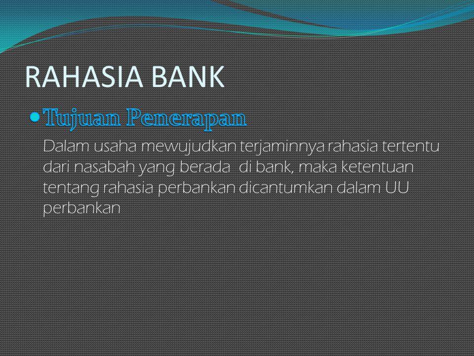 RAHASIA BANK Tujuan Penerapan
