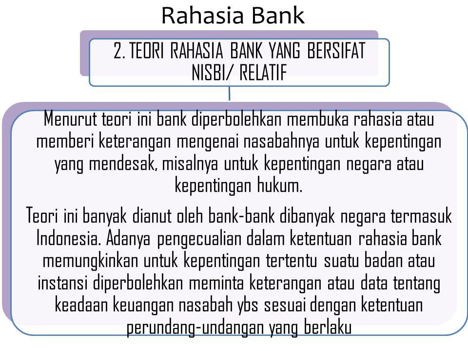 2. TEORI RAHASIA BANK YANG BERSIFAT NISBI/ RELATIF
