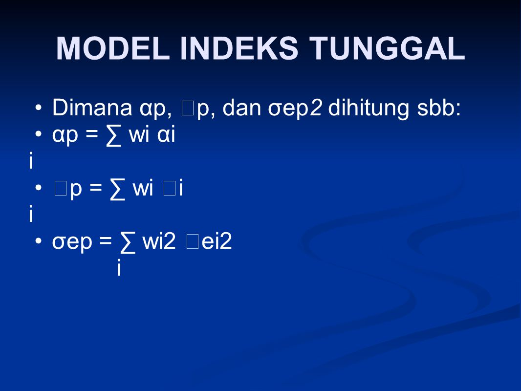 MODEL INDEKS TUNGGAL Dimana αp, p, dan σep2 dihitung sbb: