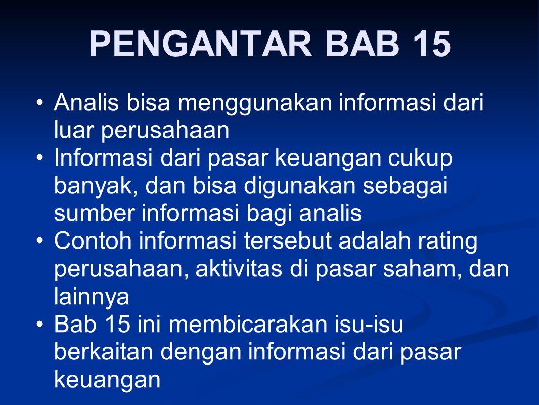 PENGANTAR BAB 15 Analis bisa menggunakan informasi dari luar perusahaan.