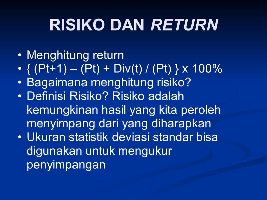 RISIKO DAN RETURN Menghitung return