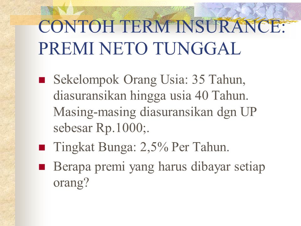 CONTOH TERM INSURANCE: PREMI NETO TUNGGAL