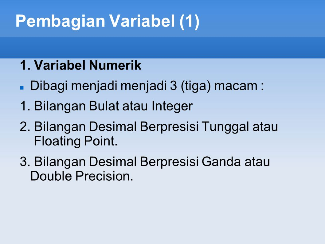 Pembagian Variabel (1) 1. Variabel Numerik