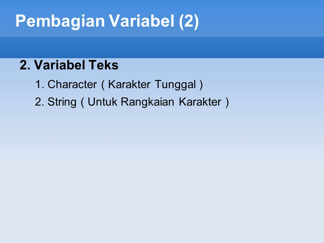 Pembagian Variabel (2) 2. Variabel Teks