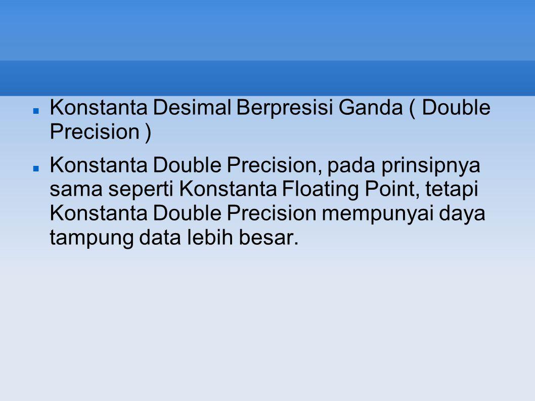 Konstanta Desimal Berpresisi Ganda ( Double Precision )