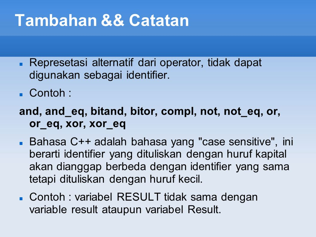 Tambahan && Catatan Represetasi alternatif dari operator, tidak dapat digunakan sebagai identifier.