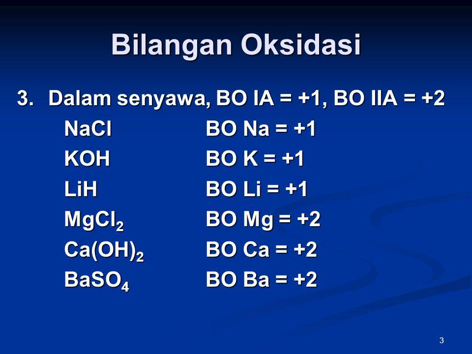 Bilangan Oksidasi Dalam senyawa, BO IA = +1, BO IIA = +2