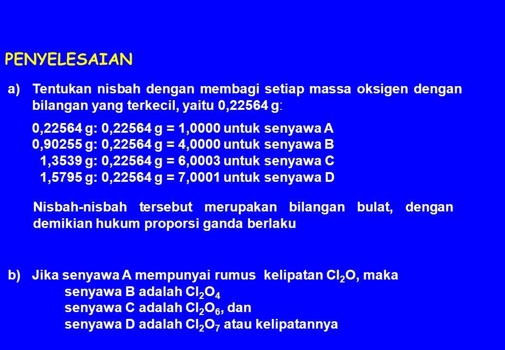 Tentukan nisbah dengan membagi setiap massa oksigen dengan bilangan yang terkecil, yaitu 0,22564 g: