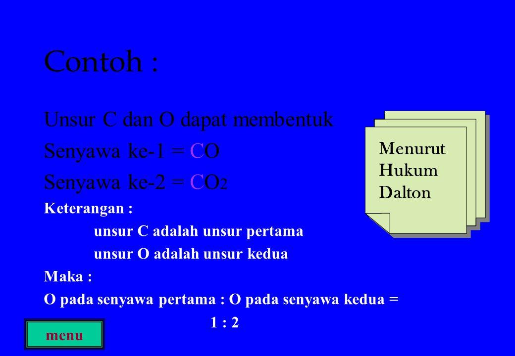 Contoh : Unsur C dan O dapat membentuk Senyawa ke-1 = CO