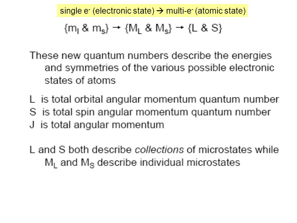 single e- (electronic state)  multi-e- (atomic state)