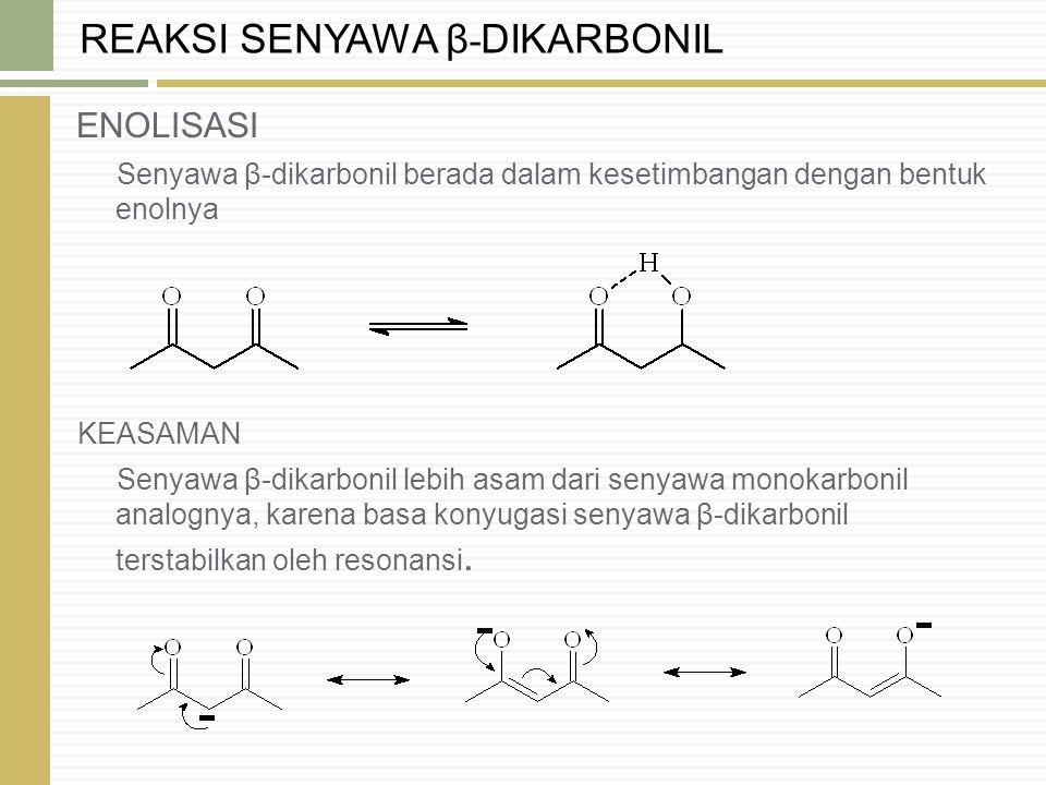 REAKSI SENYAWA β-DIKARBONIL