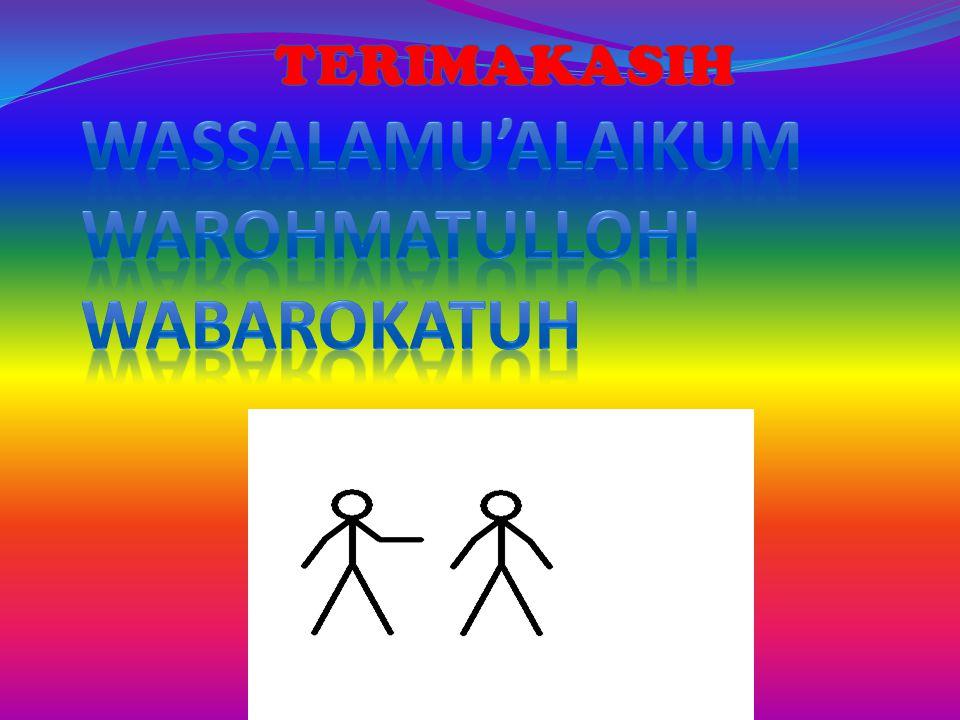 WASSALAMU'ALAIKUM WAROHMATULLOHI WABAROKATUH