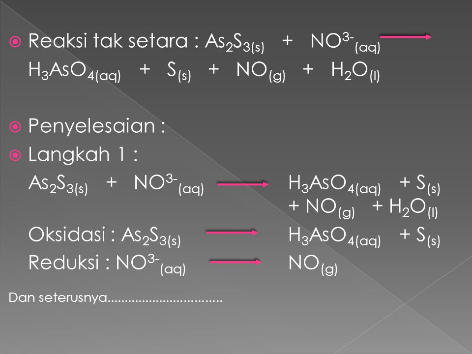 Reaksi tak setara : As2S3(s) + NO3-(aq)