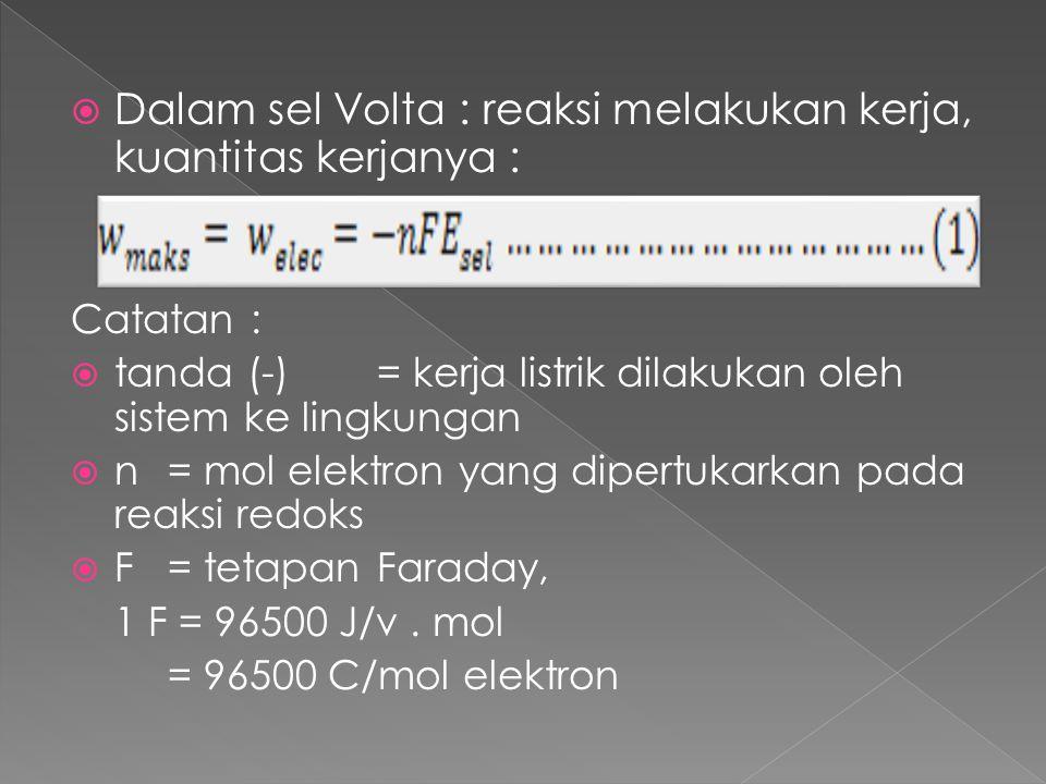 Dalam sel Volta : reaksi melakukan kerja, kuantitas kerjanya :