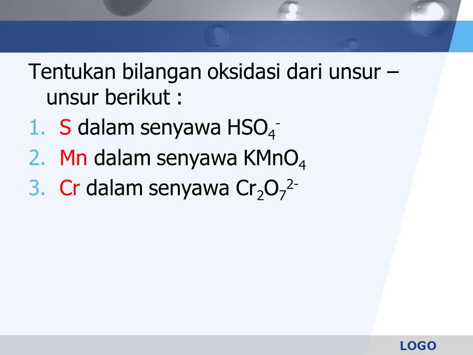 Tentukan bilangan oksidasi dari unsur – unsur berikut :