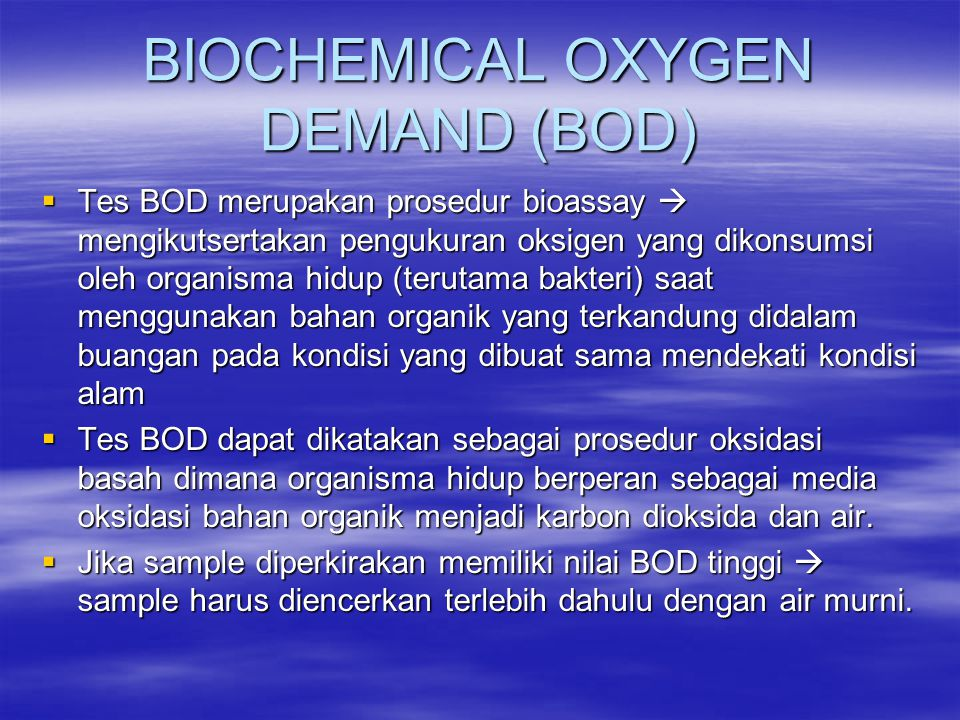 BIOCHEMICAL OXYGEN DEMAND (BOD)