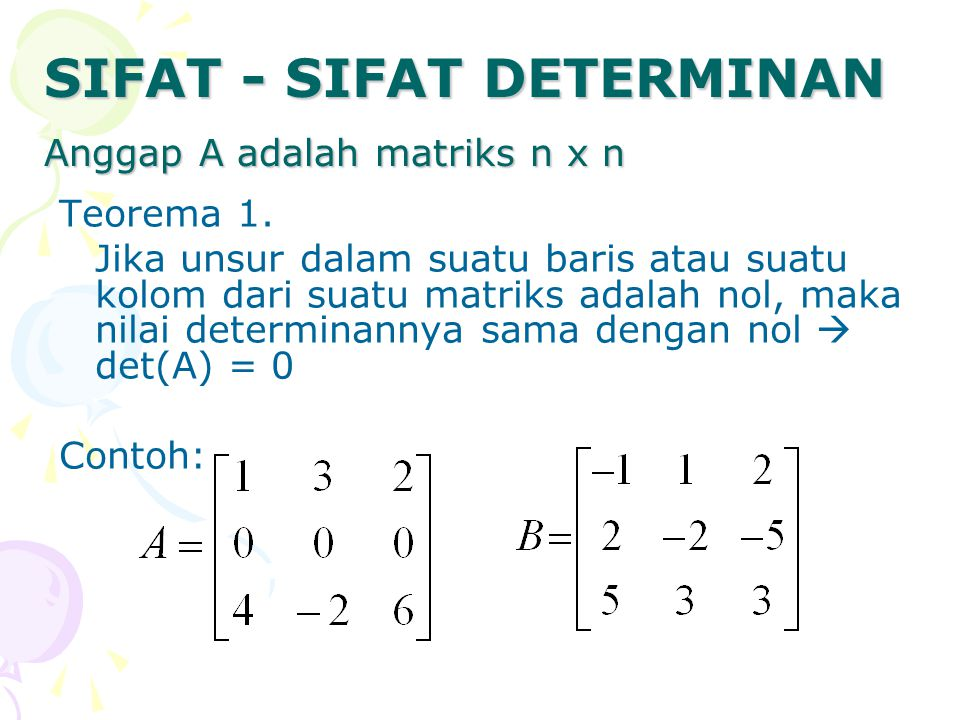SIFAT - SIFAT DETERMINAN Anggap A adalah matriks n x n
