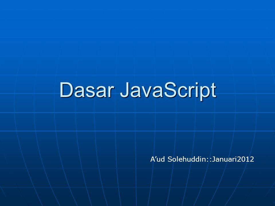Dasar JavaScript A'ud Solehuddin::Januari2012