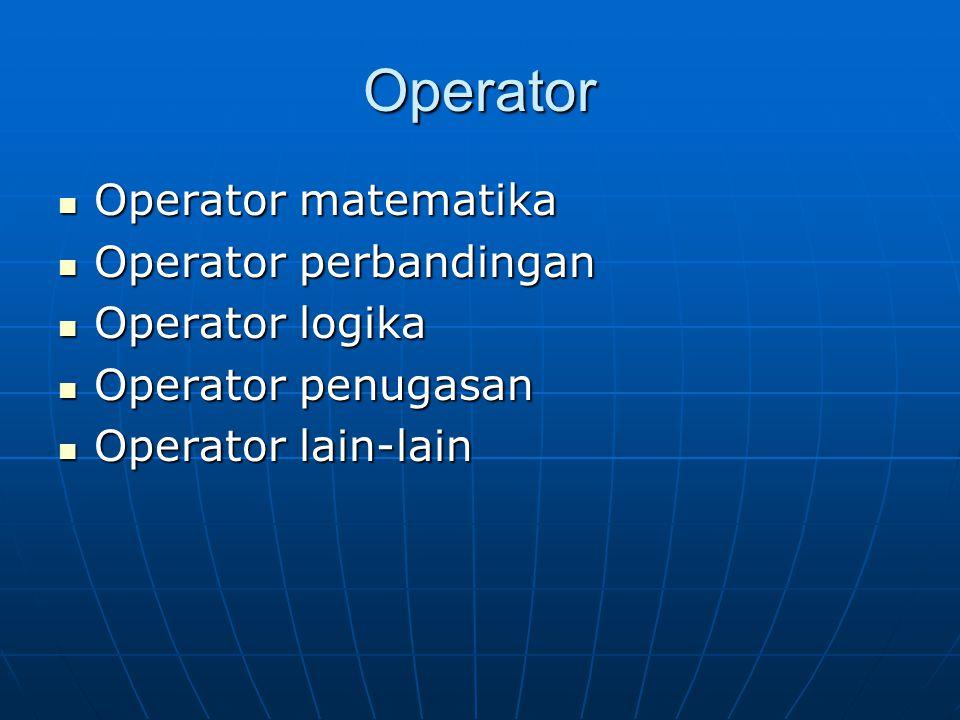 Operator Operator matematika Operator perbandingan Operator logika