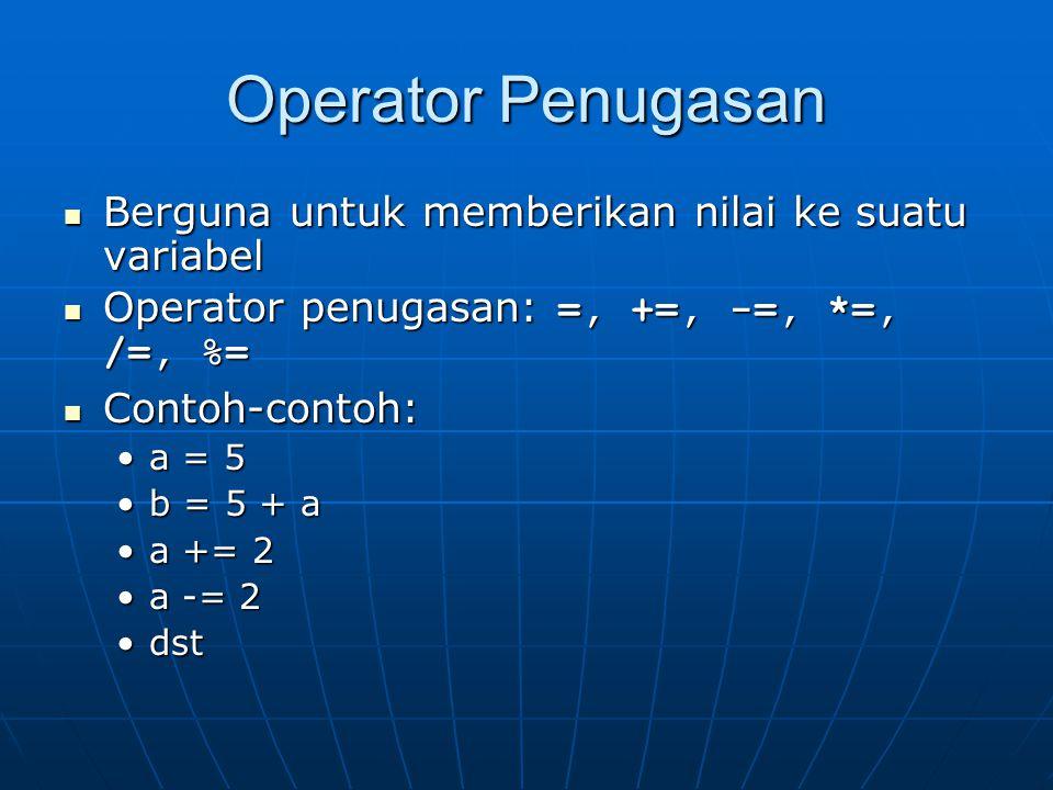 Operator Penugasan Berguna untuk memberikan nilai ke suatu variabel