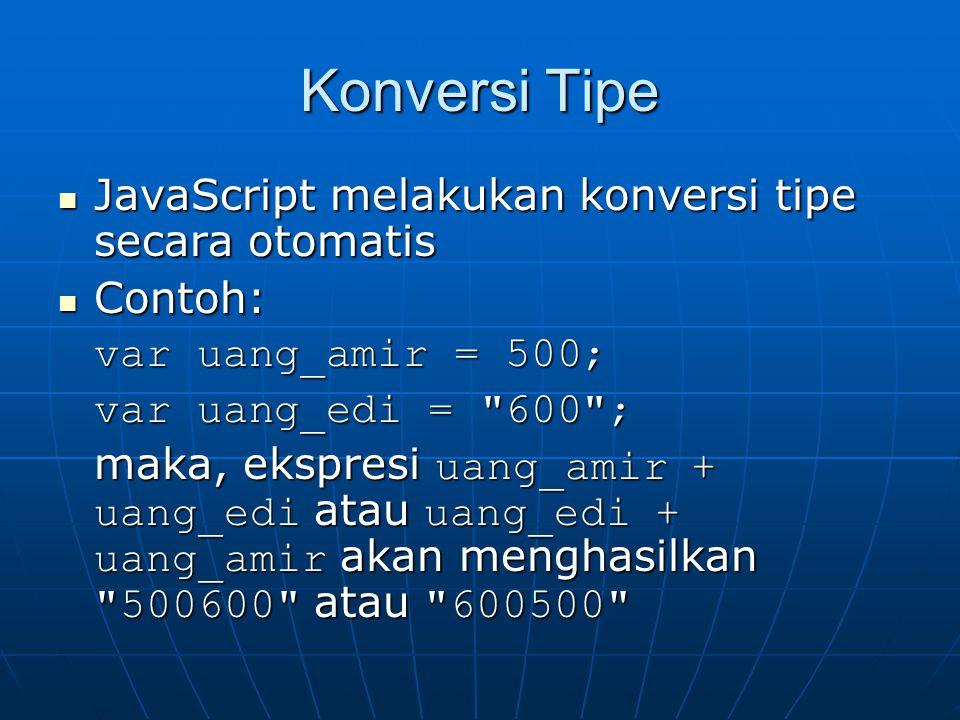 Konversi Tipe JavaScript melakukan konversi tipe secara otomatis