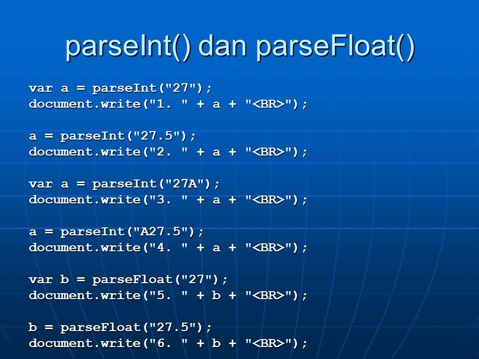 parseInt() dan parseFloat()