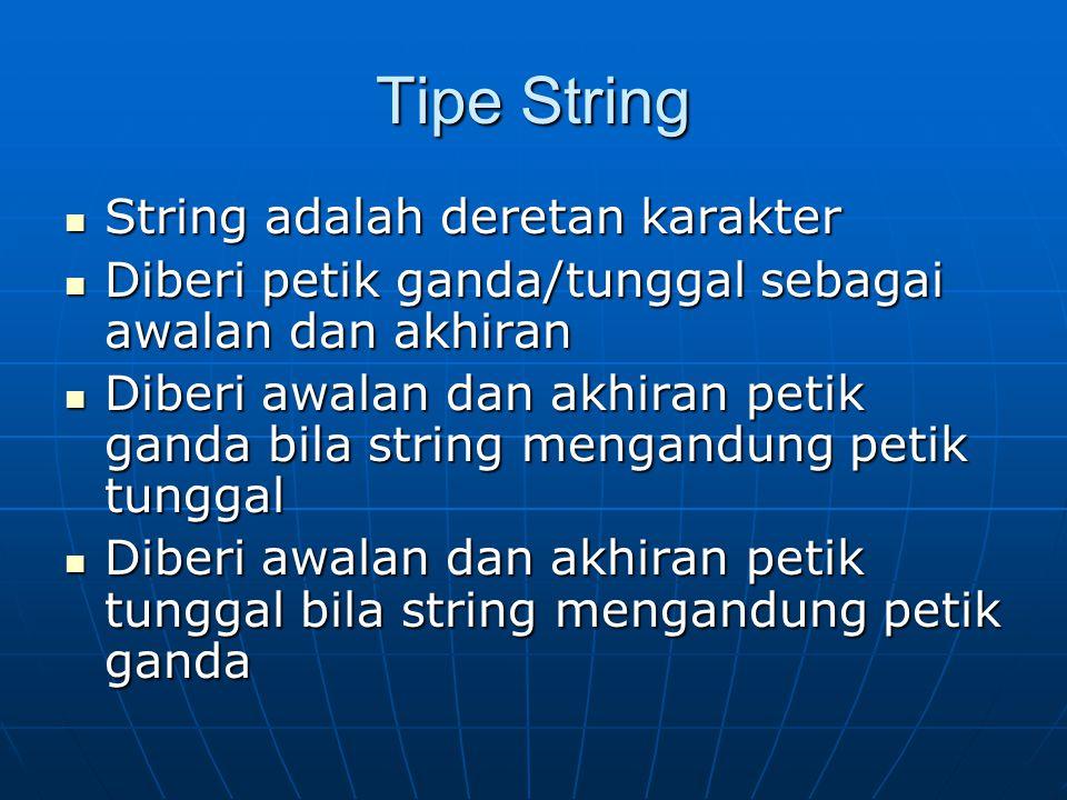 Tipe String String adalah deretan karakter
