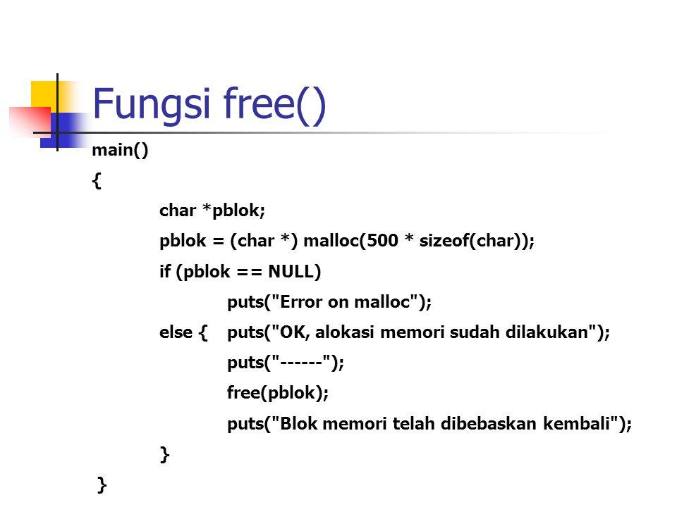 Fungsi free() main() { char *pblok;