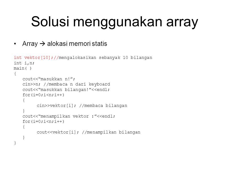 Solusi menggunakan array