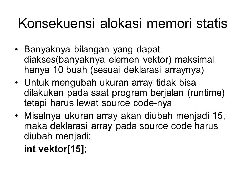 Konsekuensi alokasi memori statis