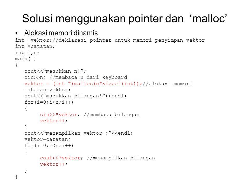 Solusi menggunakan pointer dan 'malloc'