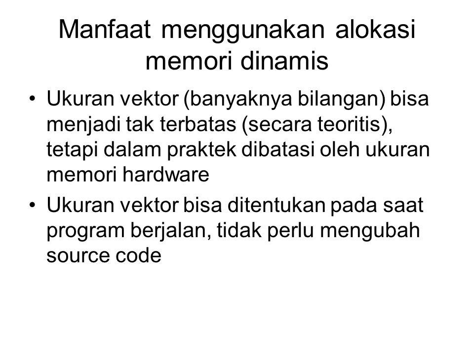 Manfaat menggunakan alokasi memori dinamis
