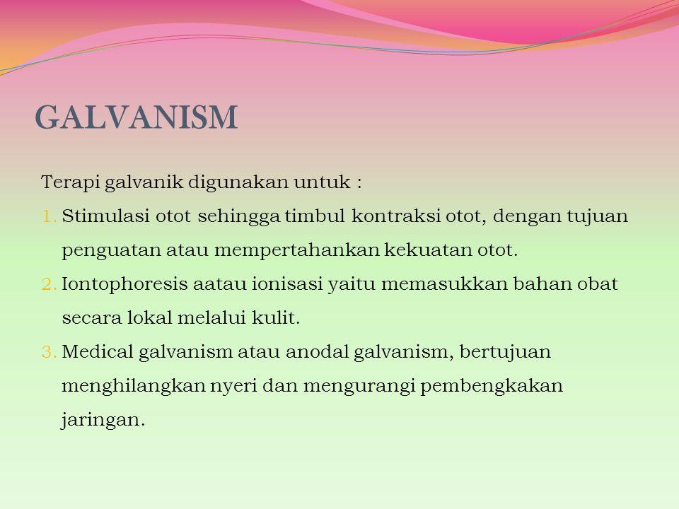GALVANISM Terapi galvanik digunakan untuk :