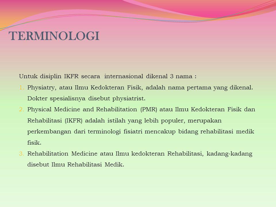 TERMINOLOGI Untuk disiplin IKFR secara internasional dikenal 3 nama :