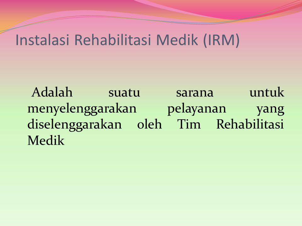 Instalasi Rehabilitasi Medik (IRM)