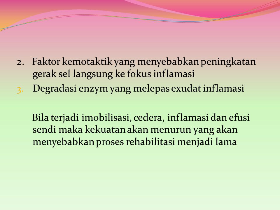 2. Faktor kemotaktik yang menyebabkan peningkatan gerak sel langsung ke fokus inflamasi